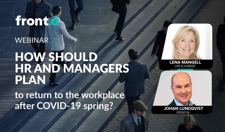 Hur ska ledare och HR tänka och agera när medarbetarna ska komma tillbaka till arbetsplatsen efter denna utmanande vår?