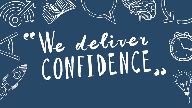 We deliver confidence