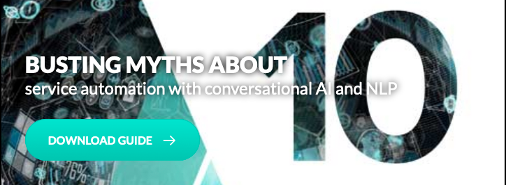 BUSTING MYTHS ABOUT service automation with conversational AI and NLP